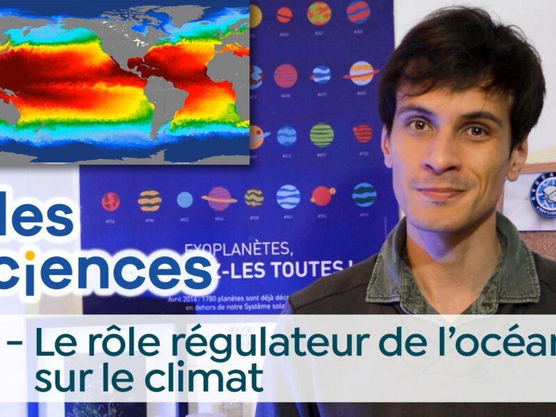 Billes de sciences #43   Le rôle régulateur de l'océan sur le climat